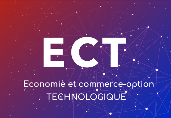 Economie et commerce option : technologique - ECT